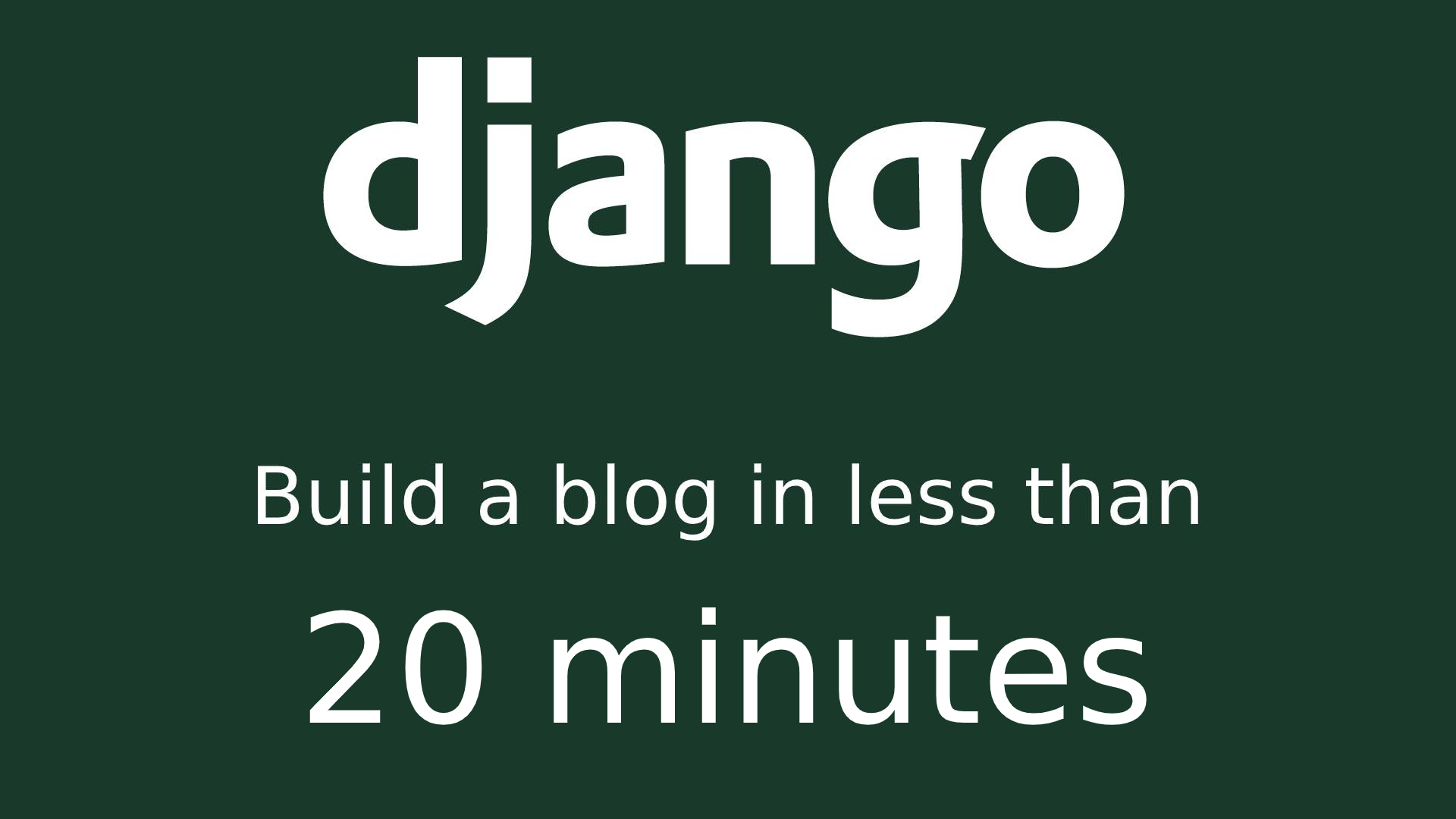 Build a simple blog using Django 3 in under 20 minutes